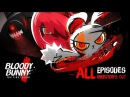 BLOODY BUNNY the first blood all 15 Episodes Official VDO