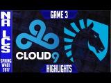 Cloud9 vs Team Liquid Highlights Game 3 - NA LCS W4D1 Spring 2017 - C9 vs TL G3