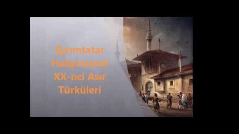 Qırımtatar Halqımıznıñ XX-nci Asır Türküleri