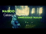 SW Galaxy IN Turmoil - Unreleased Naboo Trailer (April 2016)