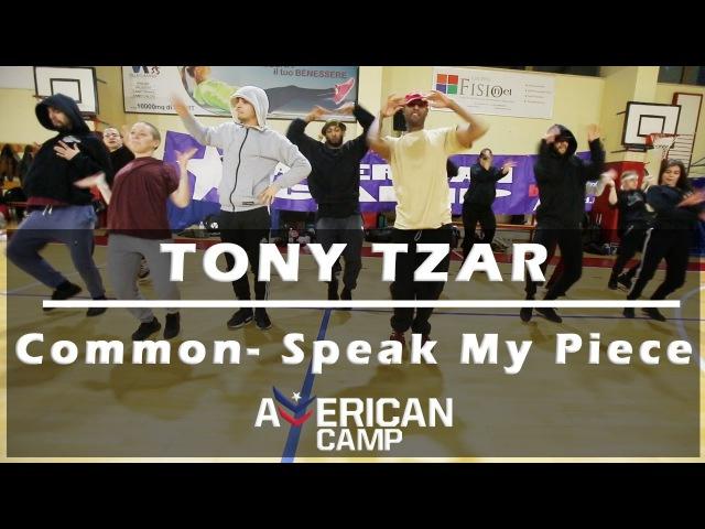 TONY TZAR | Common - Speak My Piece | American Camp 2017 ROME @mmpp @pjd @tonytzar