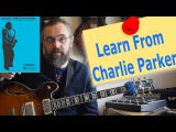 How Charlie Parker Licks can help you play better Jazz Guitar