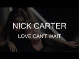 Nick Carter – Love Can't Wait