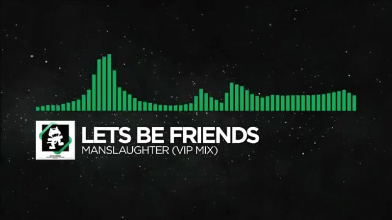 Glitch Hop or 110BPM Lets Be Friends Manslaughter VIP Mix Monstercat Re