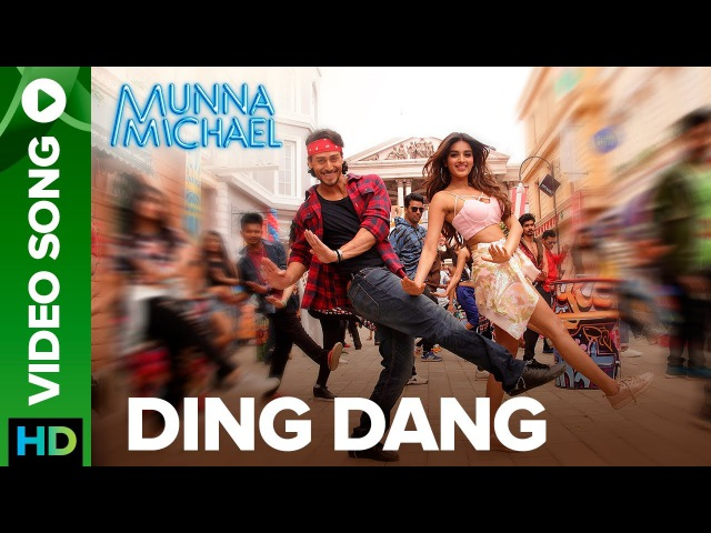Ding Dang - Video Song | Munna Michael | Tiger Shroff Nidhhi Agerwal