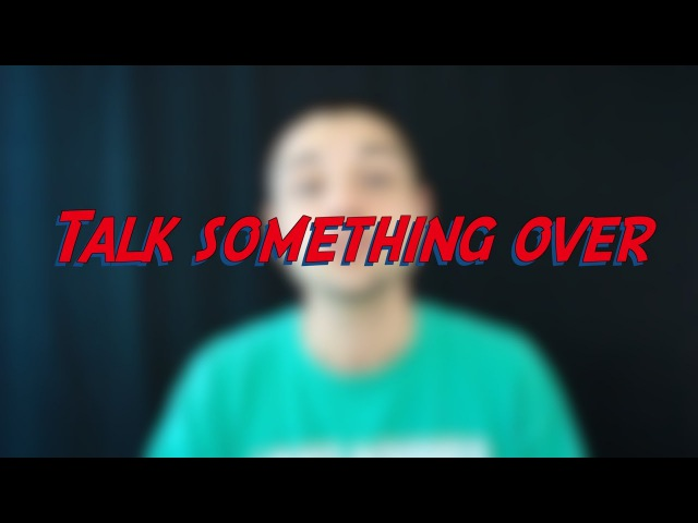 Talk something over - W31D2 - Daily Phrasal Verbs - Learn English online free video lessons