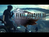 WORLD EXCLUSIVE | Final Fantasy 15 / Final Fantasy XV Gameplay