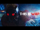 Guardians of the Galaxy | This is War