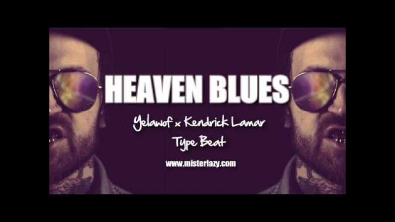Heaven Blues - Yelawolf Kendrick Lamar Type Beat - Hip Hop Instrumental