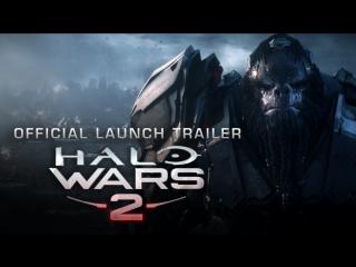 Halo Wars 2 (Launch Trailer)