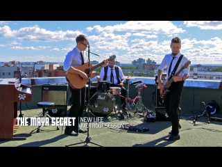 THE MAYA SECRET - New Life (Rooftop session)