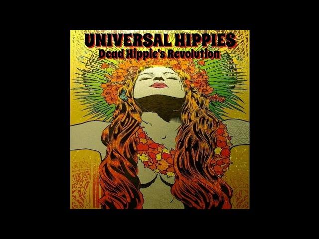 Universal Hippies - Dead Hippies Revolution (2017) (New Full Album)
