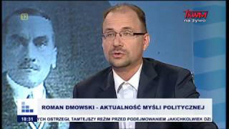 Rozmowy niedokończone: Roman Dmowski – aktualność myśli politycznej cz.I