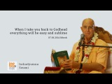 When I take you back to Godhead everything will be easy and sublime, Indradyumna Swami