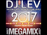 DJ LEV HAPPY NEW YEAR (MEGAMIX 2017)