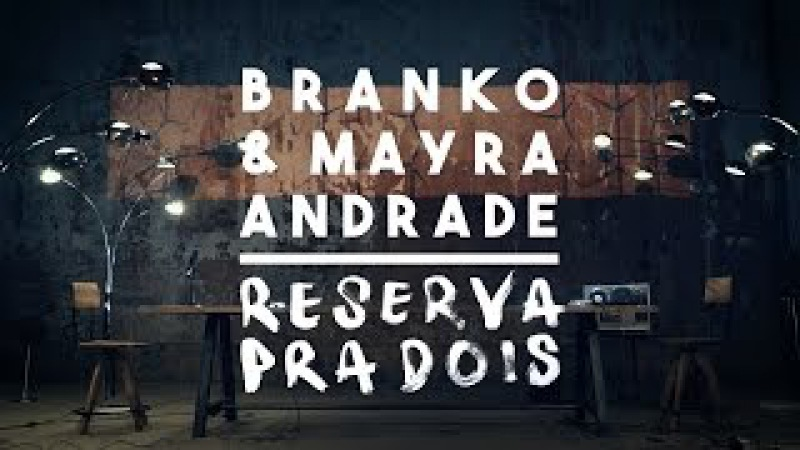Branko Mayra Andrade Reserva Pra Dois Official Music Video