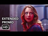 Supergirl 2x11 Extended Promo