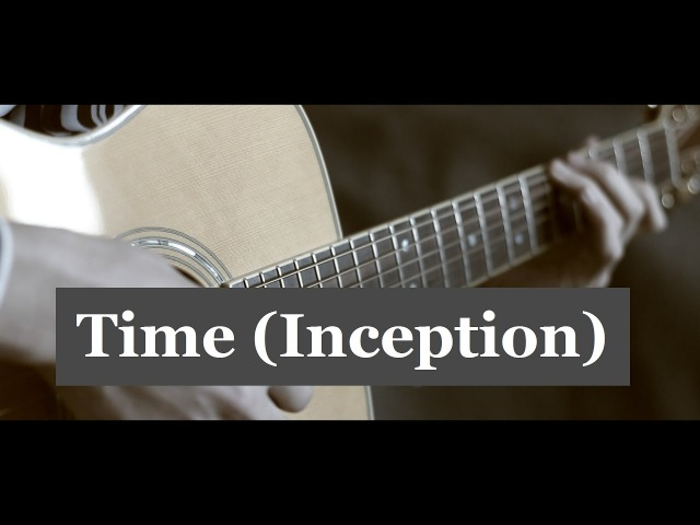 Hans Zimmer Time OST Inception │ Fingerstyle guitar