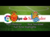 RCD Mallorca - Real Sociedad  La Liga  6th season  22nd tour