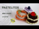 Tutorial Pastelitos Crochet o Ganchillo Mini Cakes English Subtitles