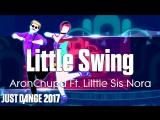 Just Dance 2017 | Little Swing - AronChupa Ft. Lilttle Sis Nora