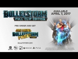Bulletstorm Full Clip Edition - Launch Trailer