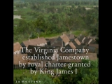 Under royal charter, the Virginia Company men were given the right to establish and set up the colony of Jamestown.