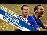 Zappacosta Scores A Screamer &amp More From Chelsea vs Qarabag The Reaction