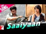 Saaiyaan - Full Song  Gunday  Ranveer Singh  Arjun Kapoor  Priyanka Chopra  Irrfan Khan