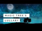 Колыбельная Волшебных Деревьев