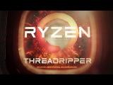 Ryzen™ Threadripper™ Processors – Product Packaging