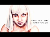 Sia - Elastic Heart (Piano Version) Official 2015