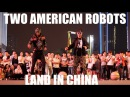 WTF TWO AMERICAN ROBOTS LAND IN CHINA
