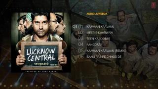 """lucknow central"" 2017 jukebox   farhan akhtar, diana penty, gippy grewal, ronit roy"