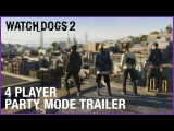 Watch Dogs 2 4 Player Party Mode Free Update  Official Trailer  Ubisoft US