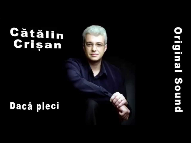 Catalin Crisan - Daca pleci (original sound)