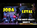 Joda Letal Crew - The Most Crazy Bboys