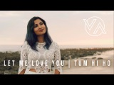 DJ Snake (ft. Justin Bieber) - Let Me Love You  Tum Hi Ho (Vidya Vox Mashup Cover)
