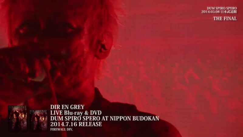 DIR EN GREY - THE FINAL (Short Ver.) [DUM SPIRO SPERO AT NIPPON BUDOKAN DVDBlu-Ray]