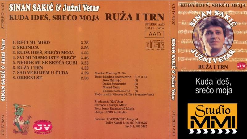 Sinan Sakic i Juzni Vetar - Kuda ides, sreco moja (Audio 1995)