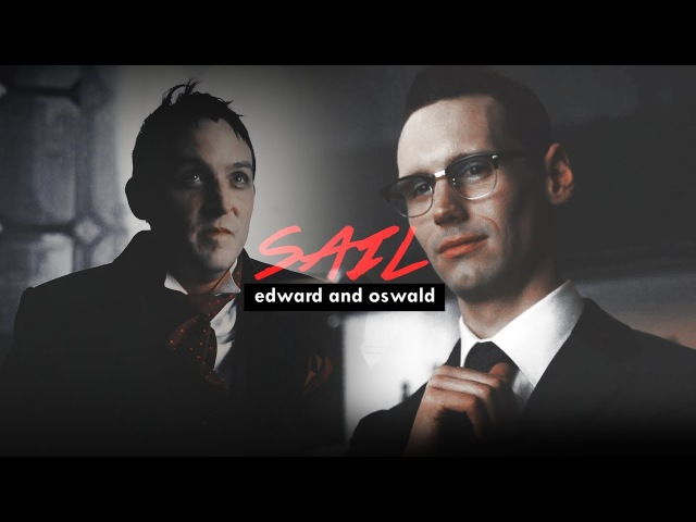 ►Oswald and Edward || SAIL