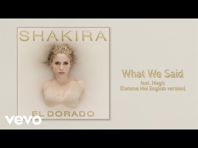Shakira What We Said Comme moi English Version Audio ft MAGIC