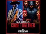 Gary Clark Jr. &amp Junkie XL - Come Together (Justice League Soundtrack)