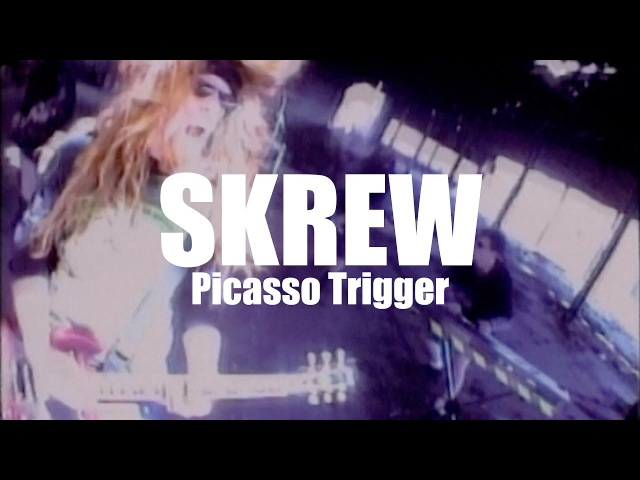 Skrew Picasso Trigger OFFICIAL VIDEO