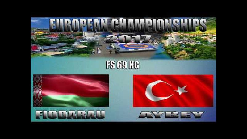 FIODARAU (BLR) VS AYBEY (TUR) FS 69 KG