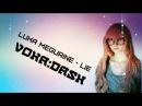 Luka Megurine - Lie [ VOKA:DASH ] [ Live Action ]