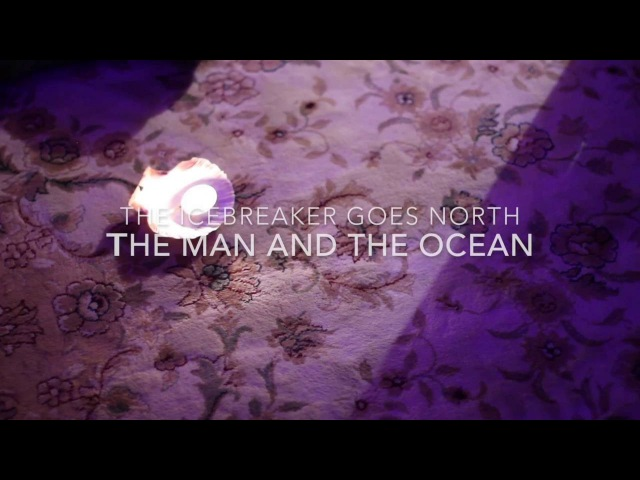 The Icebreaker Goes North - The Man and the Ocean (live at Malakhovs dacha)
