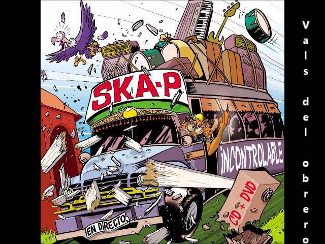 Ska-P - Incontrolable - Vals del obrero