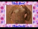 Blusa motivo Floral em crochê P, M , G e GG explicação Elisa Crochê