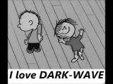 I Love DARK-WAVE